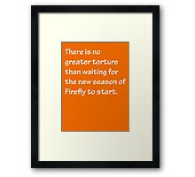 No Greater Torture - Firefly Framed Print