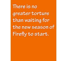 No Greater Torture - Firefly Photographic Print