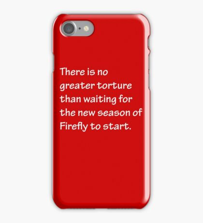 No Greater Torture - Firefly iPhone Case/Skin
