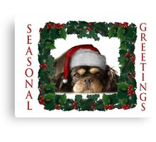 Seasonal Greetings  Canvas Print