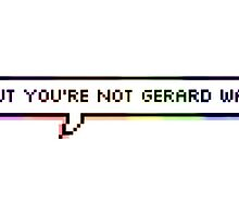 But you're not Gerard Way by plhannahtary
