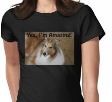 Yes, I'm Amazing! Womens Fitted T-Shirt