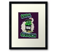 Don't Be A Grouch Framed Print