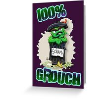 Don't Be A Grouch Greeting Card