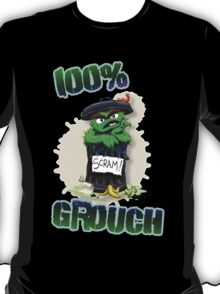 Don't Be A Grouch T-Shirt