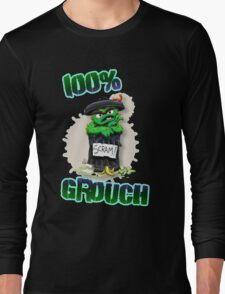 Don't Be A Grouch Long Sleeve T-Shirt