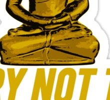 Try Not To Be A Dick Buddha Sticker