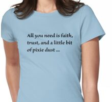 Faith, Trust, and Pixie Dust Womens Fitted T-Shirt