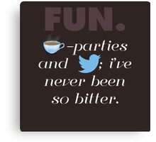 Fun. - Tea parties and Twitter Canvas Print