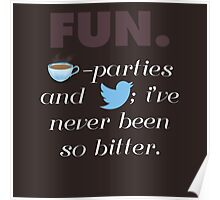 Fun. - Tea parties and Twitter Poster