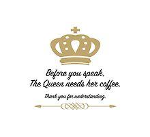 The Queen Needs Her Coffee by FantabGraphx