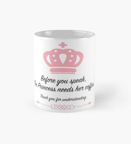 The Princess Needs Her Coffee Mug