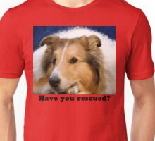 Have You Rescued? Unisex T-Shirt