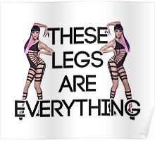 These Legs Are Everything Poster