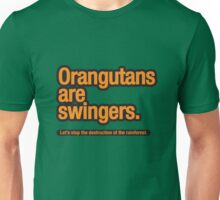 Orangutans are swingers. Unisex T-Shirt