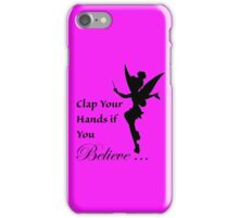 Clap Your Hands If You Believe, Tink iPhone Case/Skin