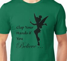 Clap Your Hands If You Believe, Tink Unisex T-Shirt