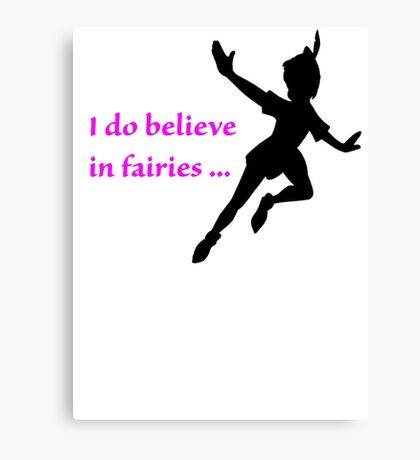 I Do Believe in Fairies, Peter Pan Canvas Print
