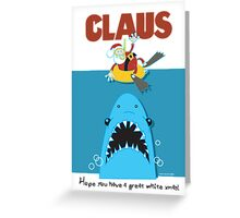 Claus! Greeting Card