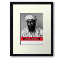 Who Shot Ya Osama Framed Print