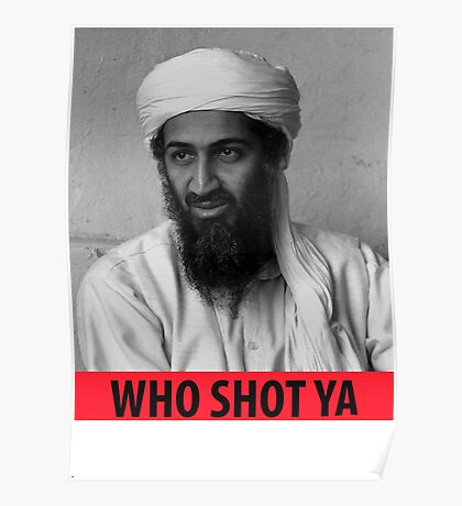 Who Shot Ya Osama Poster