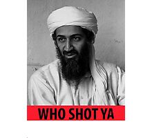 Who Shot Ya Osama Photographic Print