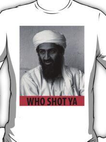 Who Shot Ya Osama T-Shirt