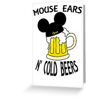 Mouse Ears N' Cold Beers Greeting Card