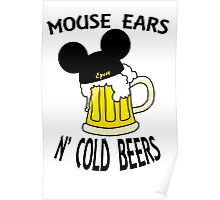 Mouse Ears N' Cold Beers Poster