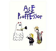 Ace and the Professor Art Print