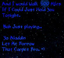 And I Would Walk 500 Miles by shesxmagic