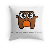 My Farts Hospitalise Small Children Throw Pillow