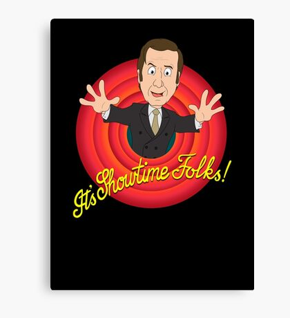 Better Call Saul - It's Showtime Folks ! Canvas Print