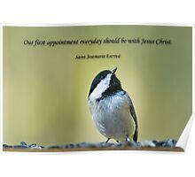 Our first appointment everyday should be with Jesus Christ Poster