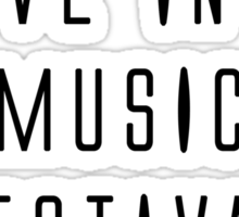 I WANNA LIVE IN A MUSIC FESTIVAL FOREVER Sticker