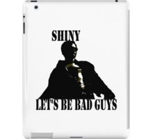 Let's be Bad Guys iPad Case/Skin