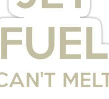 Jet fuel can't melt steel beams Sticker