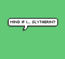 Mind If I... Slytherin? by TatesTote