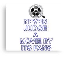 Never Judge A Film Canvas Print
