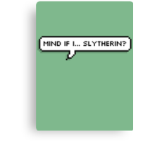 Mind If I... Slytherin? Canvas Print