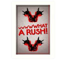 What A Rush! Design (White) Art Print