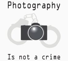 Photography is not a crime by argmoth