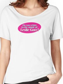 Hairspray - Do you relate to the music of Leslie Gore? Women's Relaxed Fit T-Shirt