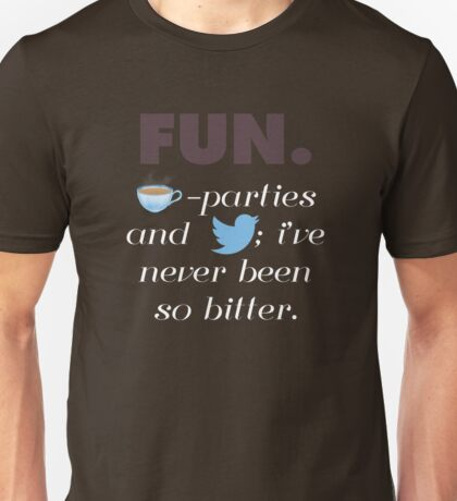 Fun. - Tea parties and Twitter Unisex T-Shirt