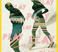 PLAY.PLAY.PLAY. by taudalpoi