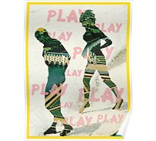 PLAY.PLAY.PLAY. Poster