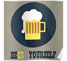 Beer Yourself Poster