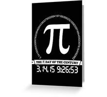 2015 Pi day of the century Greeting Card