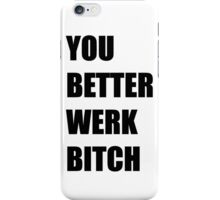 Werk Bitch iPhone Case/Skin