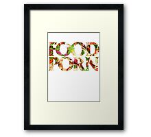 FOOD PORN Framed Print